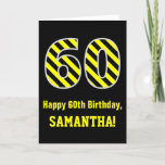 "[ Thumbnail: Black & Yellow Striped ""60""; 60th Birthday + Name Card ]"