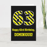 "[ Thumbnail: Black & Yellow Striped ""63""; 63rd Birthday + Name Card ]"