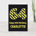 "[ Thumbnail: Black & Yellow Striped ""64""; 64th Birthday + Name Card ]"