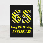 "[ Thumbnail: Black & Yellow Striped ""65""; 65th Birthday + Name Card ]"