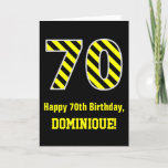 "[ Thumbnail: Black & Yellow Striped ""70""; 70th Birthday + Name Card ]"
