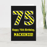 "[ Thumbnail: Black & Yellow Striped ""75""; 75th Birthday + Name Card ]"