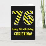"[ Thumbnail: Black & Yellow Striped ""76""; 76th Birthday + Name Card ]"