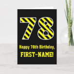 "[ Thumbnail: Black & Yellow Striped ""78""; 78th Birthday + Name Card ]"