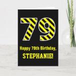 "[ Thumbnail: Black & Yellow Striped ""79""; 79th Birthday + Name Card ]"