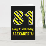 "[ Thumbnail: Black & Yellow Striped ""81""; 81st Birthday + Name Card ]"