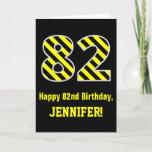 "[ Thumbnail: Black & Yellow Striped ""82""; 82nd Birthday + Name Card ]"