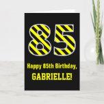 "[ Thumbnail: Black & Yellow Striped ""85""; 85th Birthday + Name Card ]"