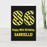 "[ Thumbnail: Black & Yellow Striped ""86""; 86th Birthday + Name Card ]"