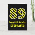 "[ Thumbnail: Black & Yellow Striped ""89""; 89th Birthday + Name Card ]"