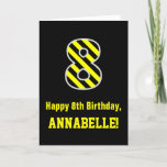 "[ Thumbnail: Black & Yellow Striped ""8""; 8th Birthday + Name Card ]"