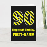 "[ Thumbnail: Black & Yellow Striped ""90""; 90th Birthday + Name Card ]"