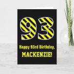 "[ Thumbnail: Black & Yellow Striped ""93""; 93rd Birthday + Name Card ]"