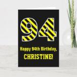 "[ Thumbnail: Black & Yellow Striped ""94""; 94th Birthday + Name Card ]"
