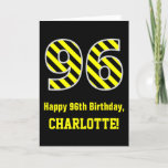 "[ Thumbnail: Black & Yellow Striped ""96""; 96th Birthday + Name Card ]"