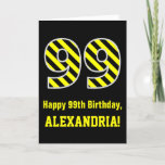 "[ Thumbnail: Black & Yellow Striped ""99""; 99th Birthday + Name Card ]"