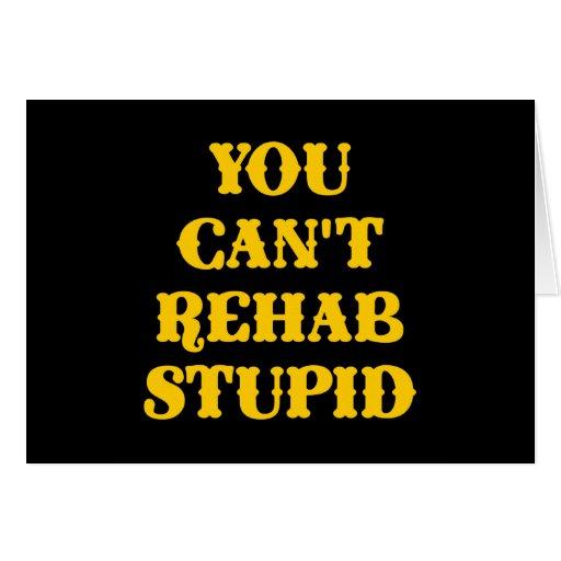 Black You Cant Rehab Stupid Greeting Card