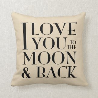 Black + Your Color Love you to the moon & back Pillows