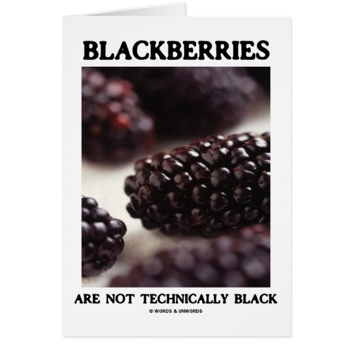 Blackberries Are Not Technically Black Food Humor Greeting Card