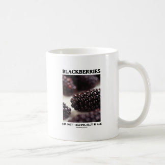 Blackberries Are Not Technically Black Food Humor Coffee Mug