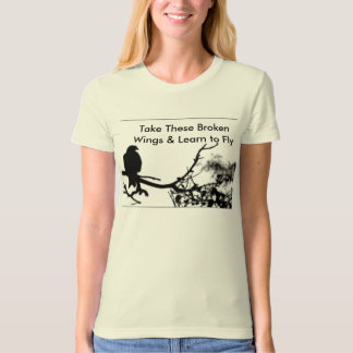 BlackBird, Take These Broken Wings & Learn to Fly T-Shirt