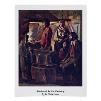 Blacksmith In His Workshop By Le Nain Louis Poster