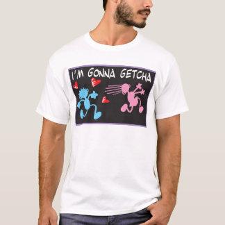 Blacky I m Gonna Getcha T-Shirt