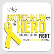 Bladder Cancer Awareness: brother in law Square Sticker