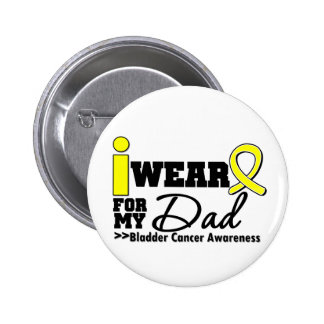 Bladder Cancer I Wear Yellow Ribbon For My Dad Pinback Button