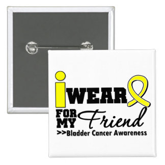 Bladder Cancer I Wear Yellow Ribbon For My Friend Pinback Button