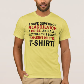 Blagojevich Bribe This Lousy T-Shirt