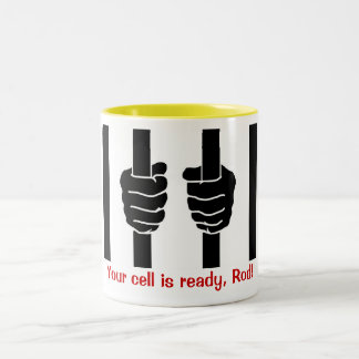 Blagojevich,  Your cell is ready, Rod! Two-Tone Coffee Mug