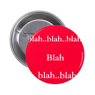 Blah, blah..blah.., blah..blah..blah pinback button