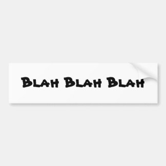 Blah Blah Blah Bumper Sticker