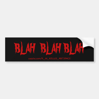 BLAH  BLAH  BLAH . BUMPER STICKER