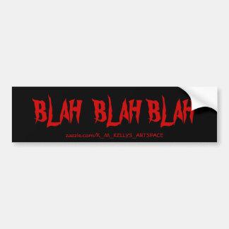 BLAH  BLAH  BLAH . CAR BUMPER STICKER