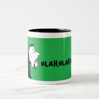 BLAH,BLAH,BLAH, CUP!! COFFEE MUGS