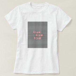 ''Blah blah blah'' funny quote t-shirt
