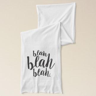 Blah, blah, blah scarf