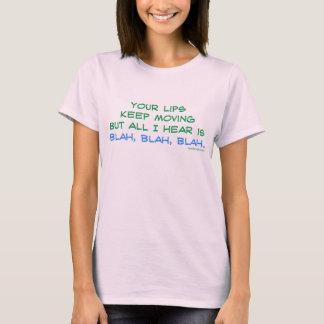 Blah, Blah, Blah T-Shirt
