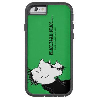blah,blah,blah...... tough xtreme iPhone 6 case