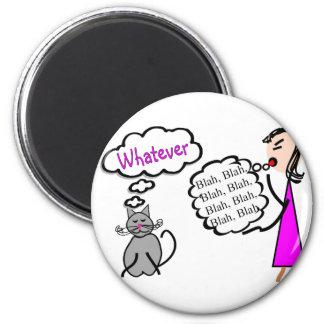 """Blah Blah Blah--Whatever!""--Cat Lovers Gifts 2 Inch Round Magnet"