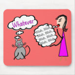 """Blah Blah Blah--Whatever!""--Cat Lovers Gifts Mouse Pads"