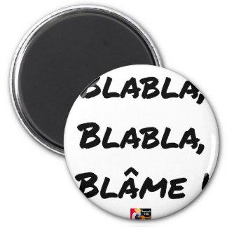 BLAH, BLAH, BLAME! - Word games Magnet