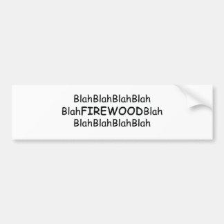 Blah Blah Firewood Blah Power Tools/Wood Gifts By Bumper Sticker