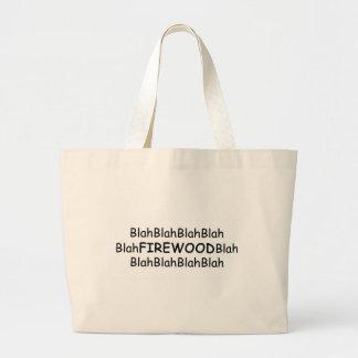 Blah Blah Firewood Blah Power Tools/Wood Gifts By Large Tote Bag