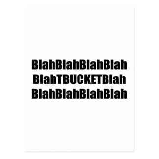 Blah Blah Tbucket Blah Blah Tbucket Gifts By Gear4 Postcard