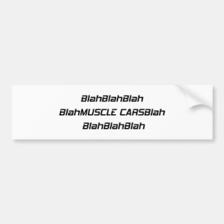 Blah Muscle Car Blah Bumper Sticker