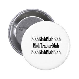 Blah Tractor Blah Pinback Button