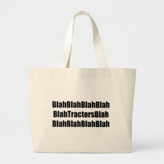 Blah Tractor Blah Tractor Gifts By Gear4gearheads Large Tote Bag